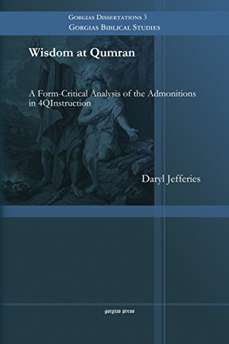 9781463203696: Wisdom at Qumran: A Form-Critical Analysis of the Admonitions in 4QInstruction