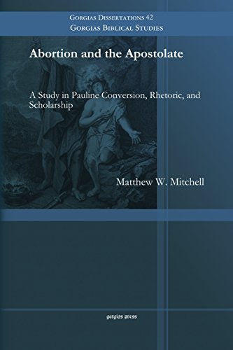 9781463203771: Abortion and the Apostolate: A Study in Pauline Conversion, Rhetoric, and Scholarship