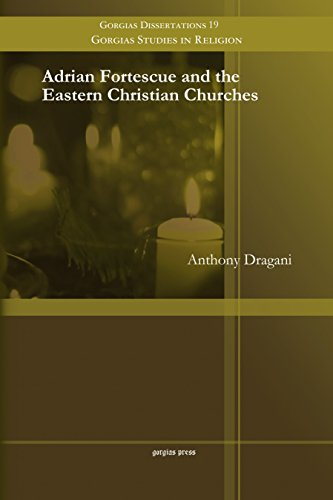 9781463203979: Adrian Fortescue and the Eastern Christian Churches