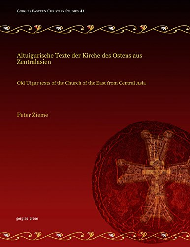 9781463205515: Altuigurische Texte Der Kirche Des Ostens Aus Zentralasien: Old Uigur Texts of the Church of the East from Central Asia