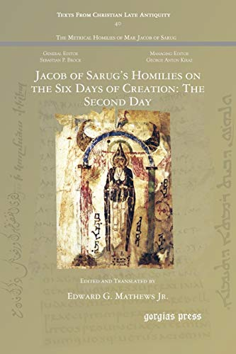 Jacob of Sarug's Homilies on the Six Days of Creation: The Second Day (Texts from Christian ...