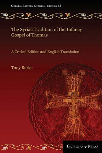 9781463240912: The Syriac Tradition of the Infancy Gospel of Thomas: A Critical Edition and English Translation