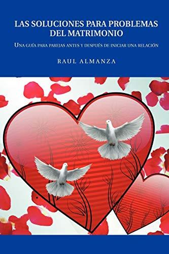 Las Soluciones Para Problemas del Matrimonio (Paperback): Raul Almanza
