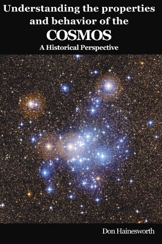 Understanding the Properties and Behavior of the Cosmos: A Historical Perspective (Paperback): Don ...
