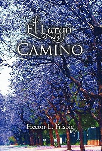 El Largo Camino: Hector L. Frisbie