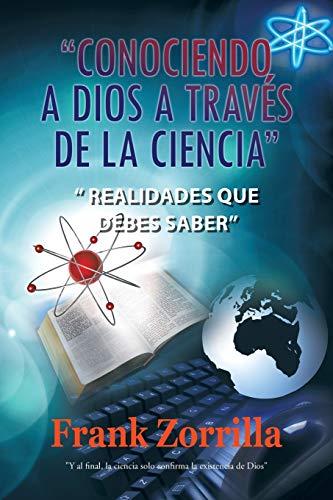 9781463300913: Conociendo a Dios a Traves de La Ciencia: Realidades Que Debes Saber