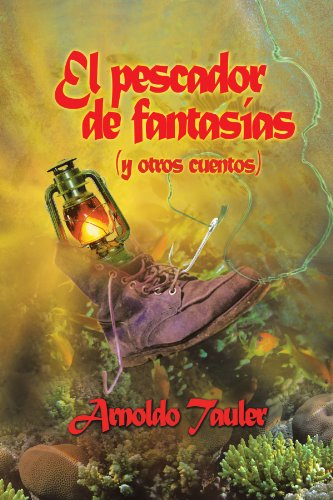 El pescador de Fantas?as (Spanish Edition): Tauler, Arnoldo