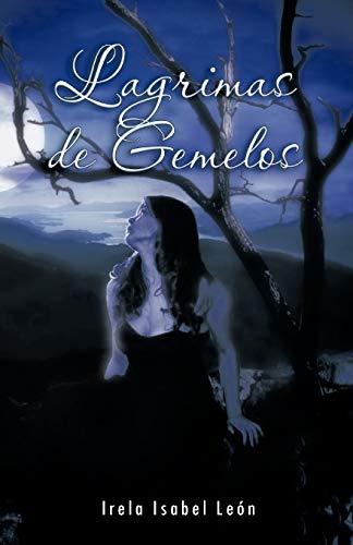 Lagrimas de Gemelos (Spanish Edition): León, irela isabel