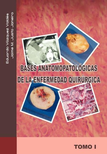 9781463301170: Bases Anatomopatologicas de La Enfermedad Quirurgica (Spanish Edition)
