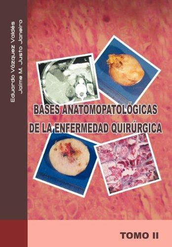 9781463301200: Bases Anatomopatologicas de La Enfermedad Quirurgica (Spanish Edition)