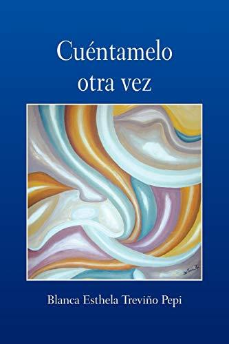 9781463301675: Cuéntamelo otra vez (Spanish Edition)
