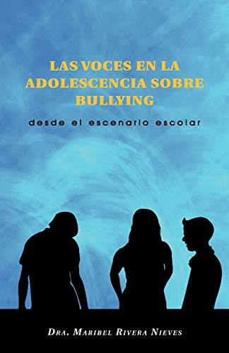 9781463302238: Las voces en la adolescencia sobre bullying: desde el escenario escolar (Spanish Edition)