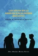 9781463302245: Las Voces En La Adolescencia Sobre Bullying: Desde El Escenario Escolar (Spanish Edition)