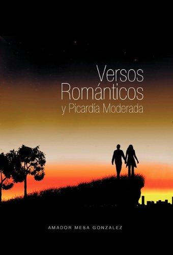 Versos Romanticos y Picard a Moderada: Amador Mesa Gonzalez