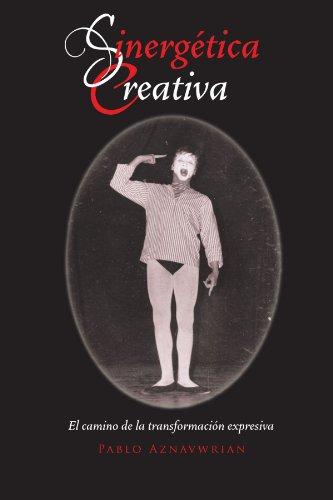 9781463302467: Sinergética creativa: El camino de la transformación expresiva (Spanish Edition)