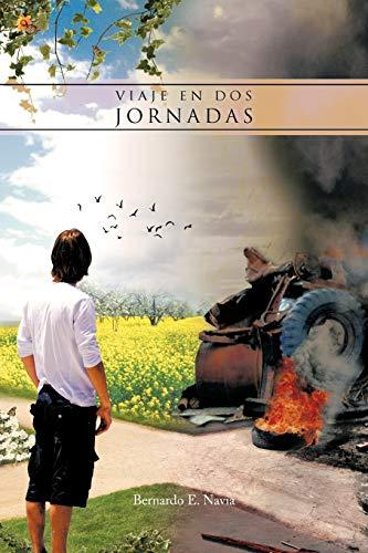 Viaje en dos jornadas (Spanish Edition): Bernardo E. Navia