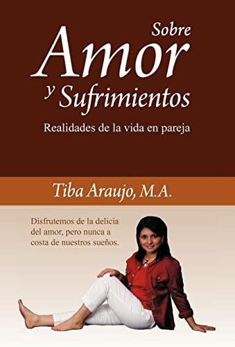 9781463303273: Sobre Amor y Sufrimientos (Spanish Edition)