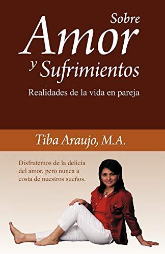 9781463303280: Sobre Amor y Sufrimientos: Realidades de la vida en pareja. (Spanish Edition)