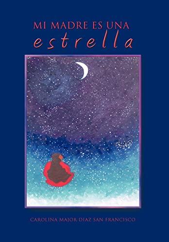 9781463303877: Mi Madre Es Una Estrella (Spanish Edition)