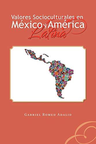 9781463303969: Valores Socioculturales en México y América Latina (Spanish Edition)