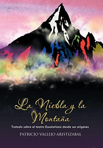 9781463304232: La Niebla y La Montana: Tratado Sobre El Teatro Ecuatoriano Desde Sus Origenes. (Spanish Edition)
