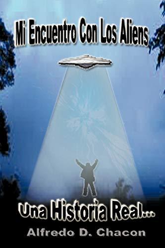 Mi encuentro con los Aliens: Alfredo D Chacà n