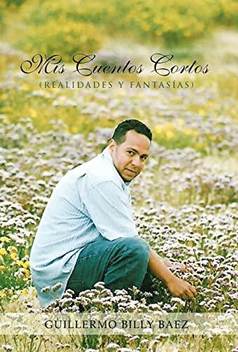 9781463304782: MIS Cuentos Cortos (Realidades y Fantasias) (Spanish Edition)