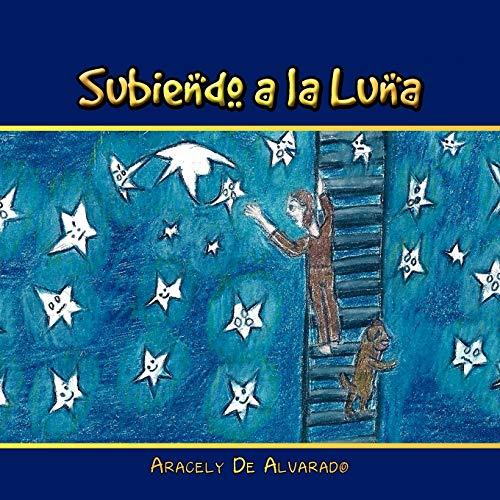 Subiendo a la Luna: Aracely de Alvarado