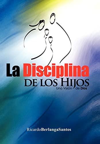 9781463305499: La Disciplina de Los Hijos