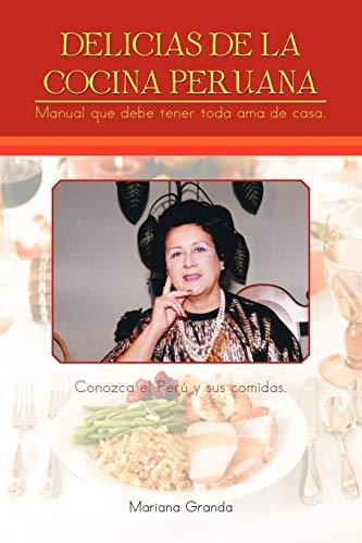 9781463305864: Delicias de la cocina peruana: Manual que debe tener toda ama de casa (Spanish Edition)