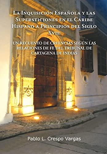 La Inquisici N Espa Ola y Las Supersticiones En El Caribe Hispano a Principios del Siglo XVII: Un ...