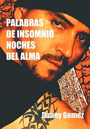 Palabras de Insomnio Noches del Alma: Danny Gomez