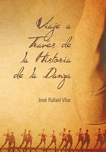 9781463306090: Viaje a Traves de La Historia de La Danza (Spanish Edition)