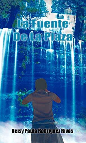 La Fuente de La Plaza: Deisy Paula Rodriguez Rivas