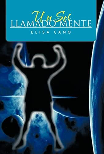 9781463306397: Un Ser Llamado Mente (Spanish Edition)