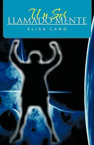 9781463306410: Un Ser Llamado Mente (Spanish Edition)