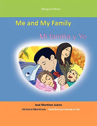 9781463308230: Me and My Family/Mi Familia y Yo: (Little stories for children self-esteem)/(Pequeñas historias para la autoestima en los niños)/