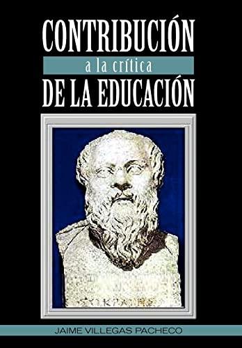 Contribucion a la Critica de La Educacion: Jaime Villegas Pacheco
