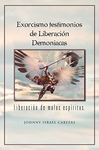 9781463308957: Exorcismo Testimonios de Liberacion Demoniacas.: Liberacion de Malos Espiritus.