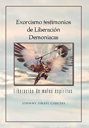 9781463308964: Exorcismo Testimonios de Liberacion Demoniacas.: Liberacion de Malos Espiritus.