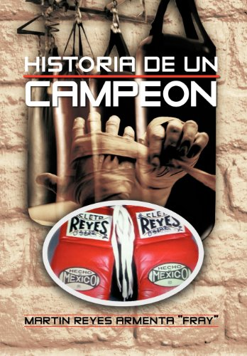 Historia de Un Campeon: Martin Reyes Armenta Fray