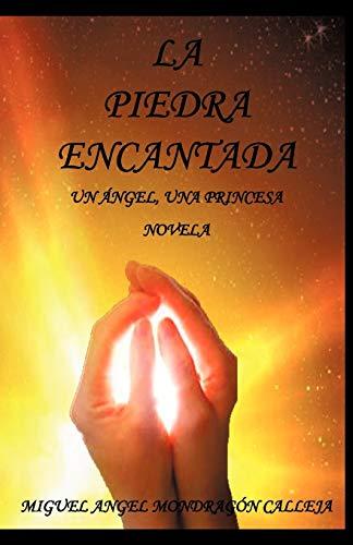 La Piedra Encantada: Un Ngel, Una Princesa: Miguel Angel Mondrag