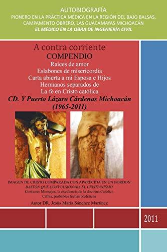 A Contra Corriente: Compendio: Dr. Jesús MarÃa Sánchez MartÃnez