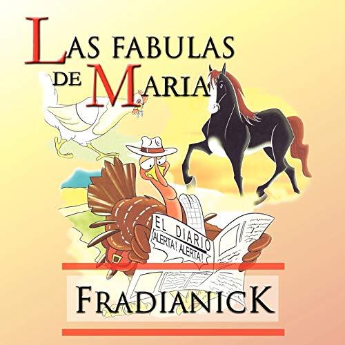 Las Fabulas de Maria: Fradianick