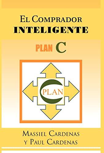 9781463311384: El Comprador Inteligente: Plan C (Spanish Edition)