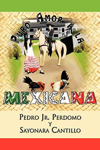 9781463311445: Puro Amor a la Mexicana (Spanish Edition)