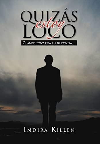 9781463311452: Quizas Estoy Loco (Spanish Edition)