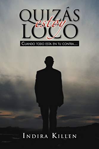 9781463311469: Quizás Estoy Loco (Spanish Edition)