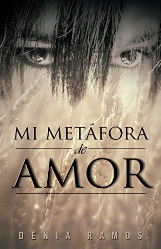 9781463312183: Mi metáfora de amor (Spanish Edition)