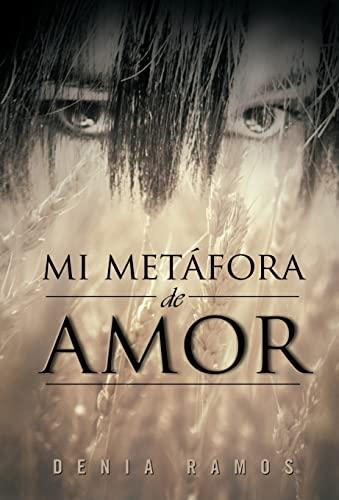 9781463312275: Mi Metafora de Amor (Spanish Edition)